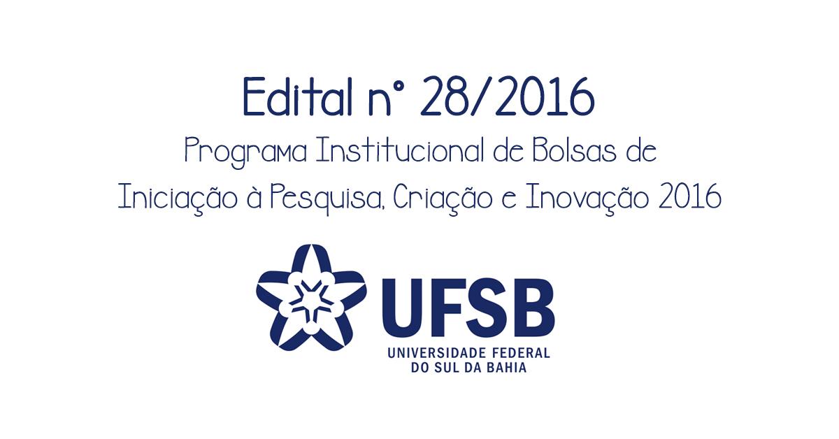 """imagem com fundo branco, e letras em azul marinho, dizendo """"Edital 28/2016, Programa Institucional de Bolsas de Iniciação à Pesquisa, Criação e Inovação"""