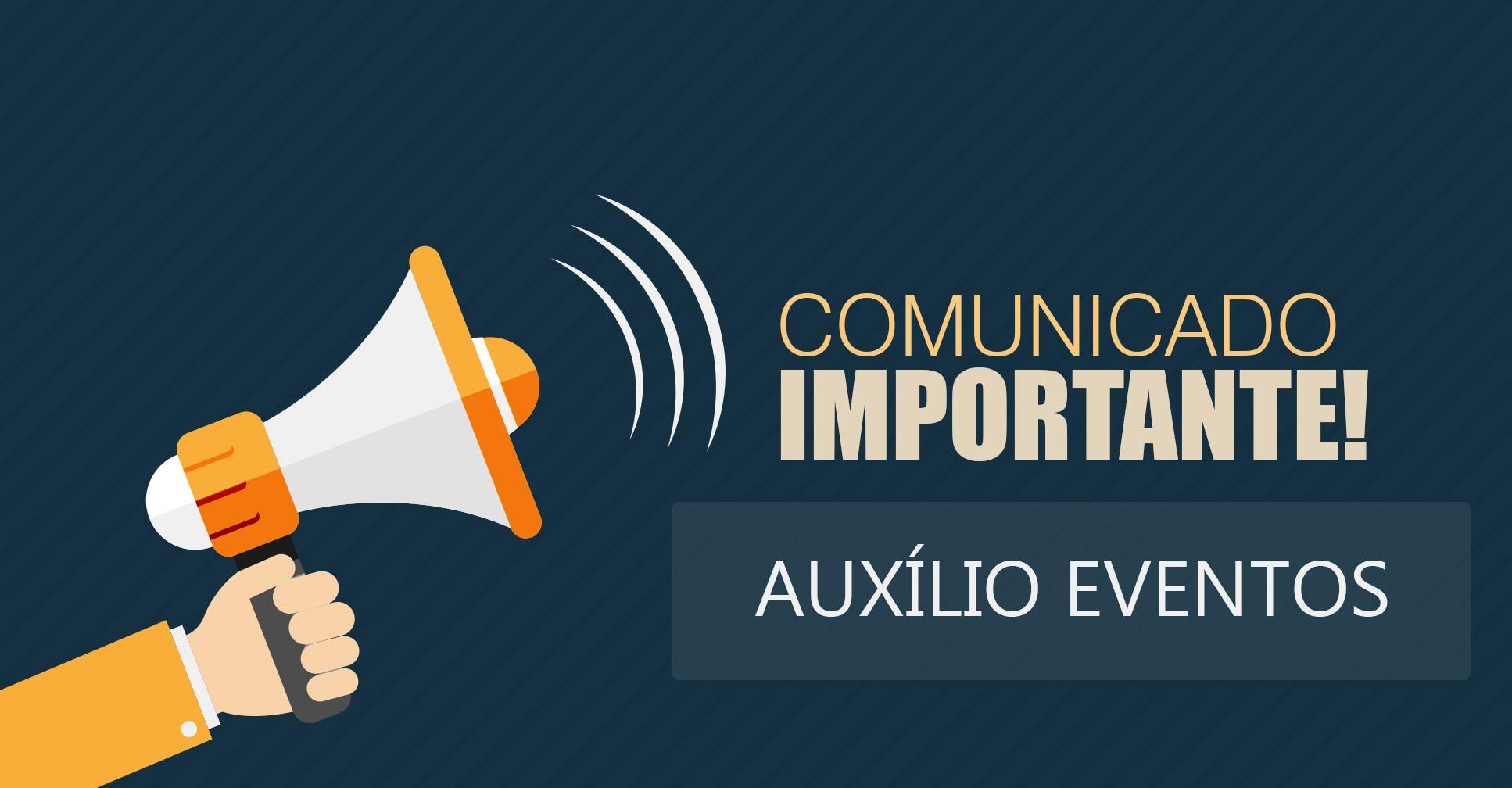 COMUNICADO - AUXÍLIO EVENTOS