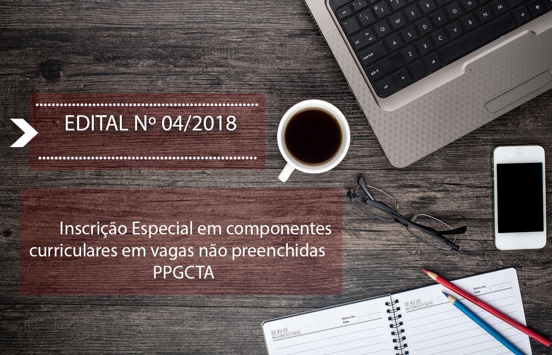 edital_04_2018_alunoespecial_ppgcta
